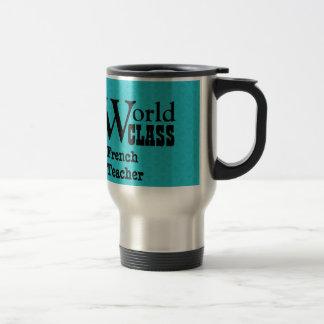 World Class FRENCH TEACHER Aqua V3Q 15 Oz Stainless Steel Travel Mug
