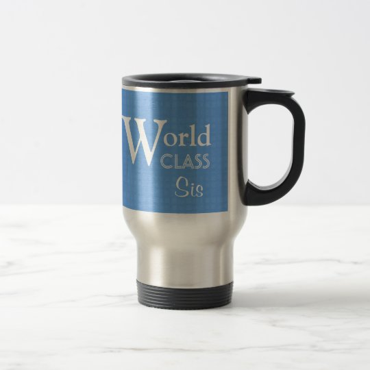 World Class Sis Love You Travel Mug Sister Gift