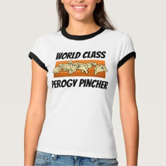 World Class Varenyky Perogy Pincher Shirt