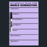 "World Domination Weekly Plan custom color Dry Erase Board<br><div class=""desc"">You can change the text fields to what you want. You can also change the fonts and their sizes and colors by using the &quot;Customize it&quot; function, as well as add more text fields if you wish. Furthermore, you can change (edit) the background color of this item to whatever color...</div>"