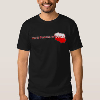 World Famous in Poland Shirt