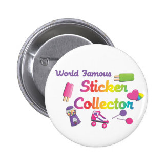 World Famous Sticker Collector Button
