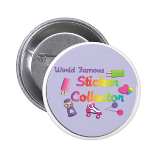 World Famous Sticker Collector Pinback Button