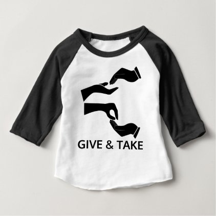 World for Give and Take Baby T-Shirt