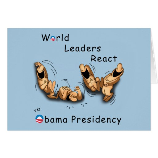 World Leaders React (Obama) Greeting Card