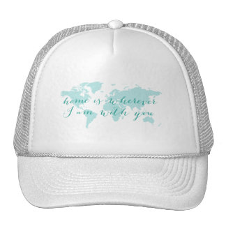 World map, Home is wherever I am with you Trucker Hat