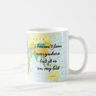 World Map - I haven't been everywhere... Coffee Mug