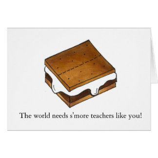 World Needs S'more Teachers Smores Teacher Card