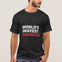 World okayest Manager T-Shirt