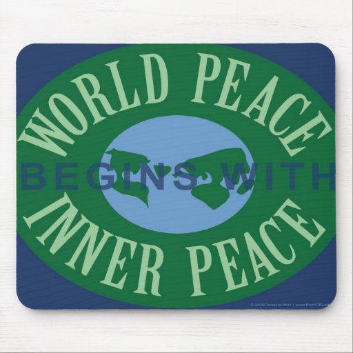 World Peace Begins With Inner Peace Mousepad