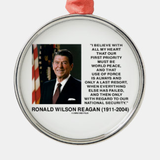 World Peace Force Last Resort Security Reagan Round Metal Christmas Ornament