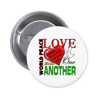 World Peace Love One Another 2012 Original Design 2 Inch Round Button
