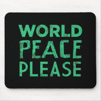 World Peace Please Mouse Pad