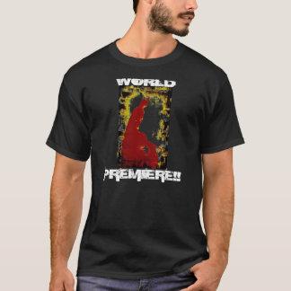 WORLD PREMIERE!! T-Shirt
