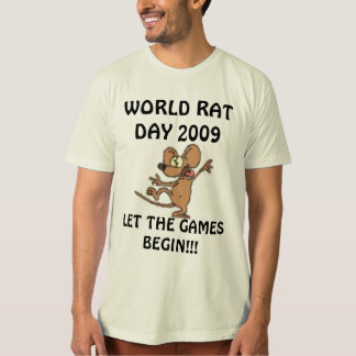WORLD RAT DAY 2009, LET THE GAMES BEGIN!!! T-Shirt