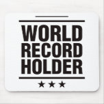 World Record Holder! Mouse Pad