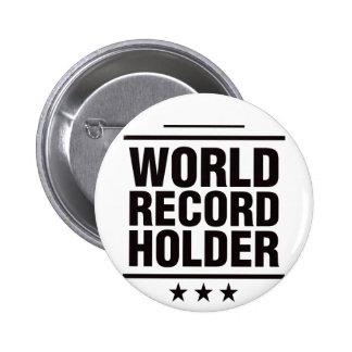 World Record Holder! Pin
