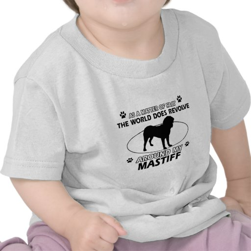 World revolves around my Mastiff T Shirt