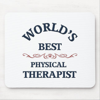World s beat Physical Therapist Mouse Pad