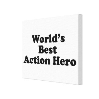 World s Best Action Hero Canvas Prints