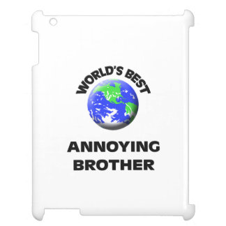 World s Best Annoying Brother iPad Covers