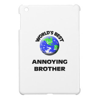 World s Best Annoying Brother iPad Mini Covers