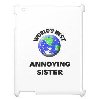 World s Best Annoying Sister Cover For The iPad 2 3 4