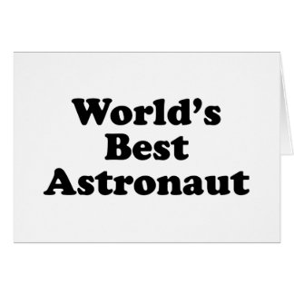 World s Best Astronaut Greeting Cards