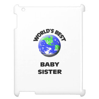World s Best Baby Sister Cover For The iPad