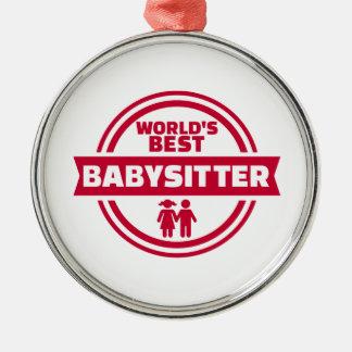 World's best babysitter metal ornament