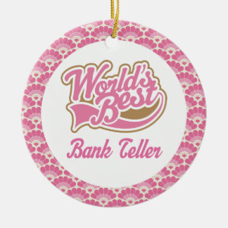 World's Best Bank Teller Gift Ornament