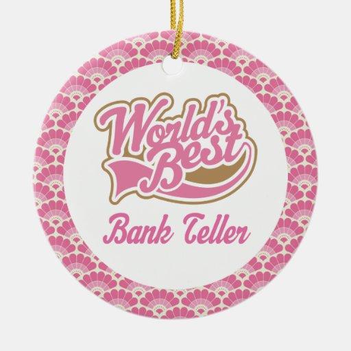 World's Best Bank Teller Gift Ornament