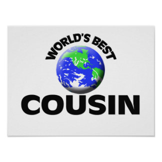 World s Best Cousin Posters