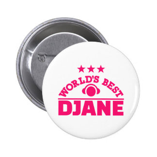 World's best Djane Pinback Button