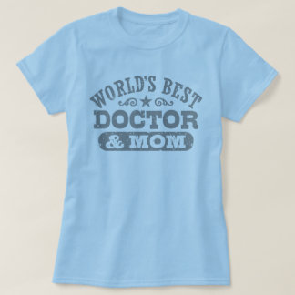 World's Best Doctor and Mom T-Shirt