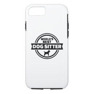 World's best dog sitter iPhone 7 case