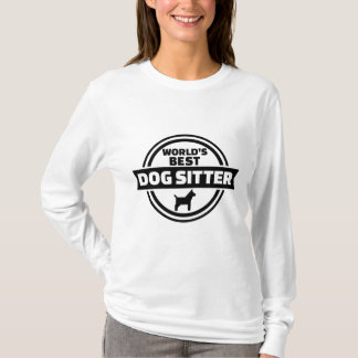 World's best dog sitter T-Shirt