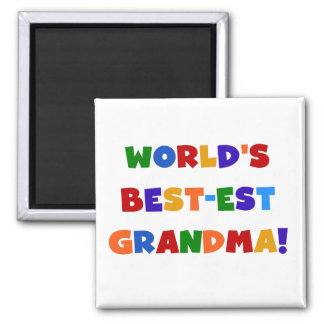 World s Best-est Grandma Bright T-shirts and Gifts Refrigerator Magnet