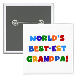 World s Best-est Grandpa Bright Colors Gifts Pinback Buttons