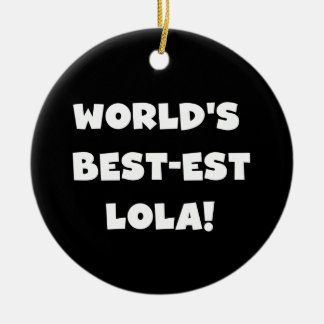 World s Best-est Lola Black and White T-shirts Christmas Tree Ornaments