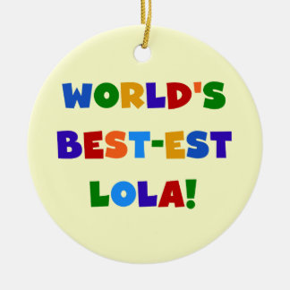 World s Best-est Lola T-shirts and Gifts Ornaments