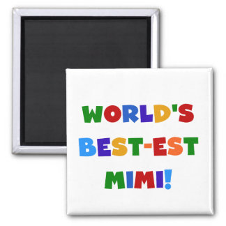 World s Best-est Mimi Bright Colors T-shirts Gifts Magnet