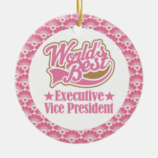 World's Best Executive Vice President Gift Ornamen Ceramic Ornament
