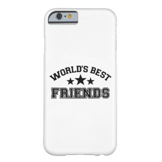 World's best friends barely there iPhone 6 case