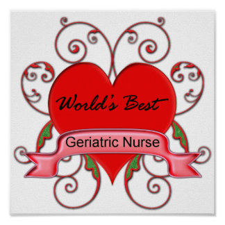 World s Best Geriatric Nurse Print