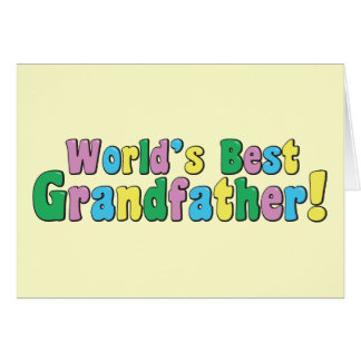 World s Best Grandfather Greeting Card