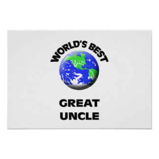 World s Best Great Uncle Poster