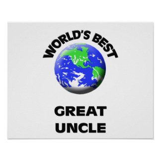 World s Best Great Uncle Posters
