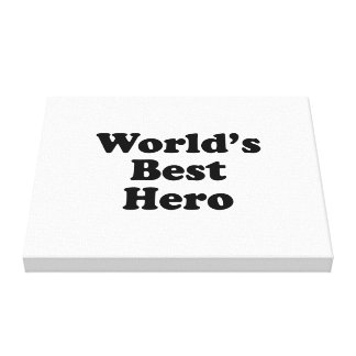 World s Best Hero Stretched Canvas Print