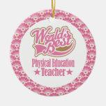 World's Best Physical Education Teacher Gift Ornaments